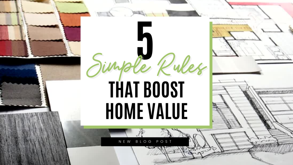 5 Simple Rules That Boost Home Value